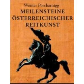 W. Poscharnigg: Meilensteine österr. Reitkunst