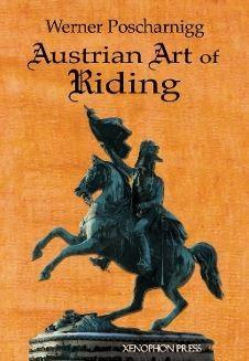 Werner Poscharnigg: Austrian Art of Riding